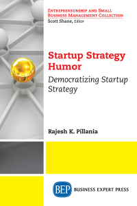 Startup Strategy Humor              by             Rajesh K. Pillania
