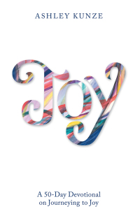 Joy              by             Ashley Kunze