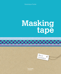 Masking tape              by             Dominique Turbé