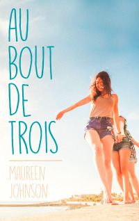 Au bout de trois              by             Maureen Johnson