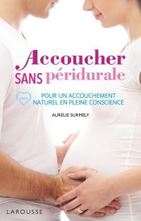 Accoucher sans péridurale              by             Aurélie Surmely