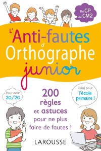 L'anti-fautes d'orthographe junior              by             Collectif