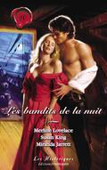 Les bandits de la nuit (Harlequin Les Historiques) 9782280259996