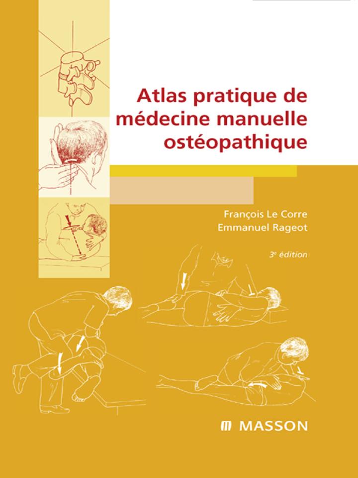 Atlas pratique de médecine manuelle ostéopathique