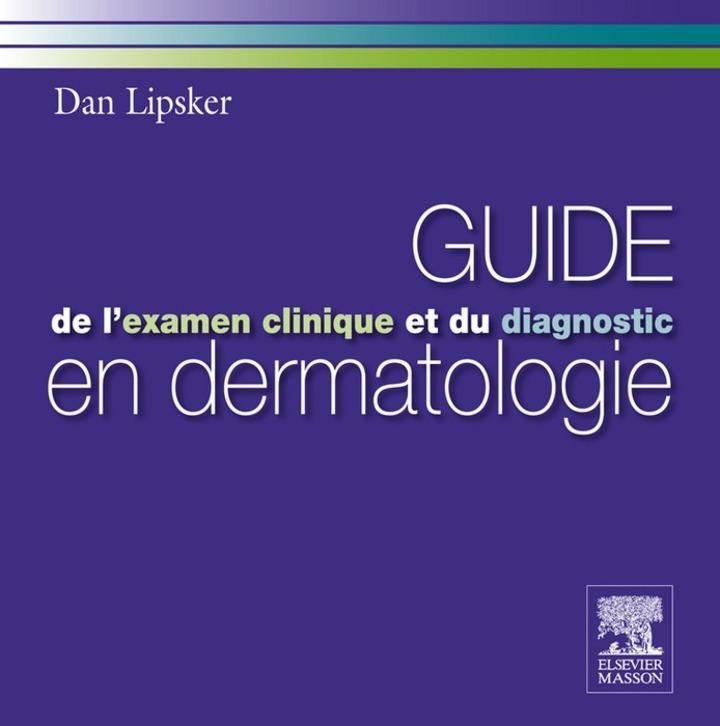 Guide de l'examen clinique et du diagnostic en dermatologie