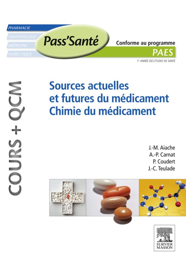 Sources actuelles et futures du médicament - Chimie du médicament (Cours   QCM)