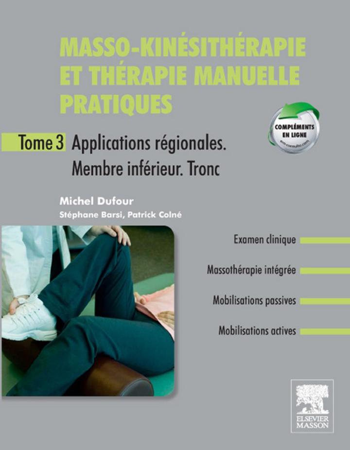 Masso-kinésithérapie et thérapie manuelle pratiques - Tome 3