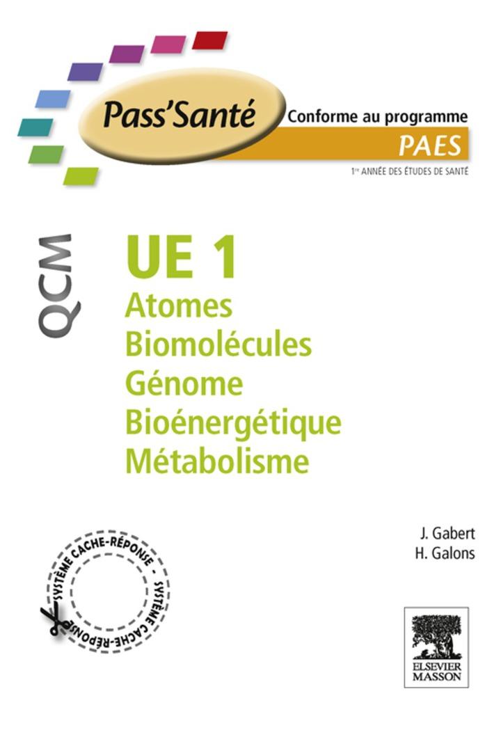 UE 1 - Atomes - Biomolécules - Génome - Bioénergétique - Métabolisme - QCM