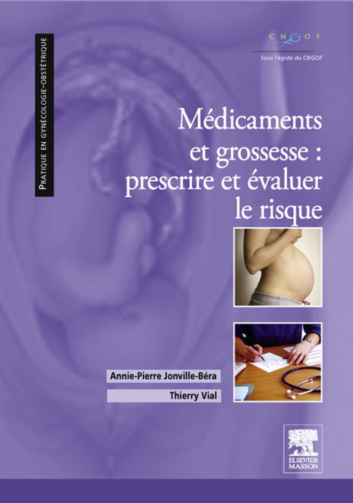 Médicaments et grossesse : prescrire et évaluer le risque