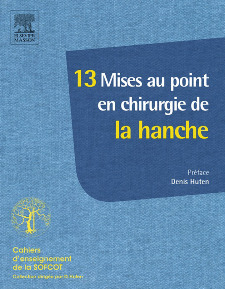 13 Mises au point en chirurgie de la hanche