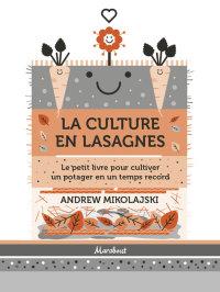 La culture en lasagnes              by             Andrew Mikolajski
