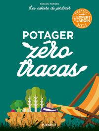 Les cahiers du jardinier : Potager zéro tracas              by             Guillaume Marinette