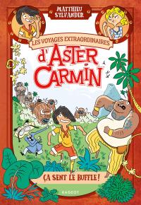 Les voyages extraordinaires d'Aster Carmin - Ça sent le buffle !              by             Matthieu Sylvander