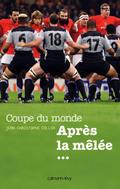 Coupe du Monde Après la mêlée... 9782702148594