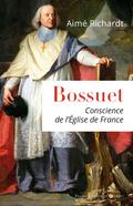Bossuet, conscience de l'Eglise de France 9782755405750