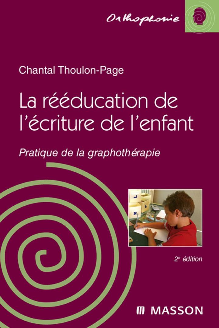 La rééducation de l'écriture de l'enfant