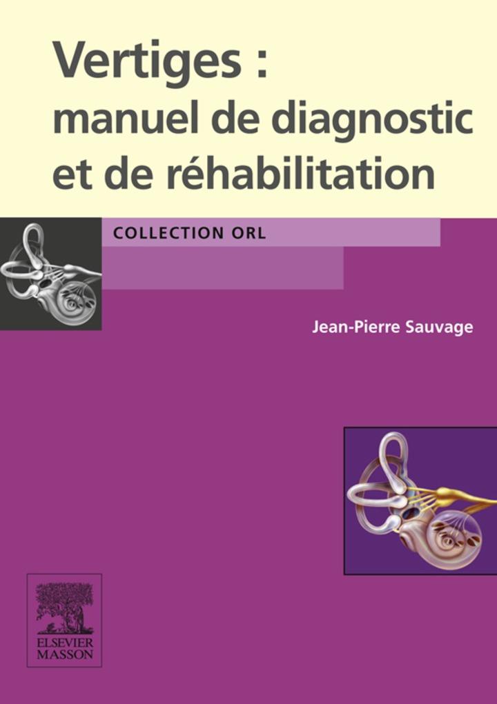 Vertiges : manuel de diagnostic et de réhabilitation