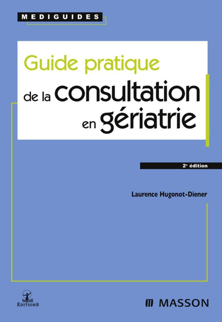 Guide pratique de la consultation en gériatrie