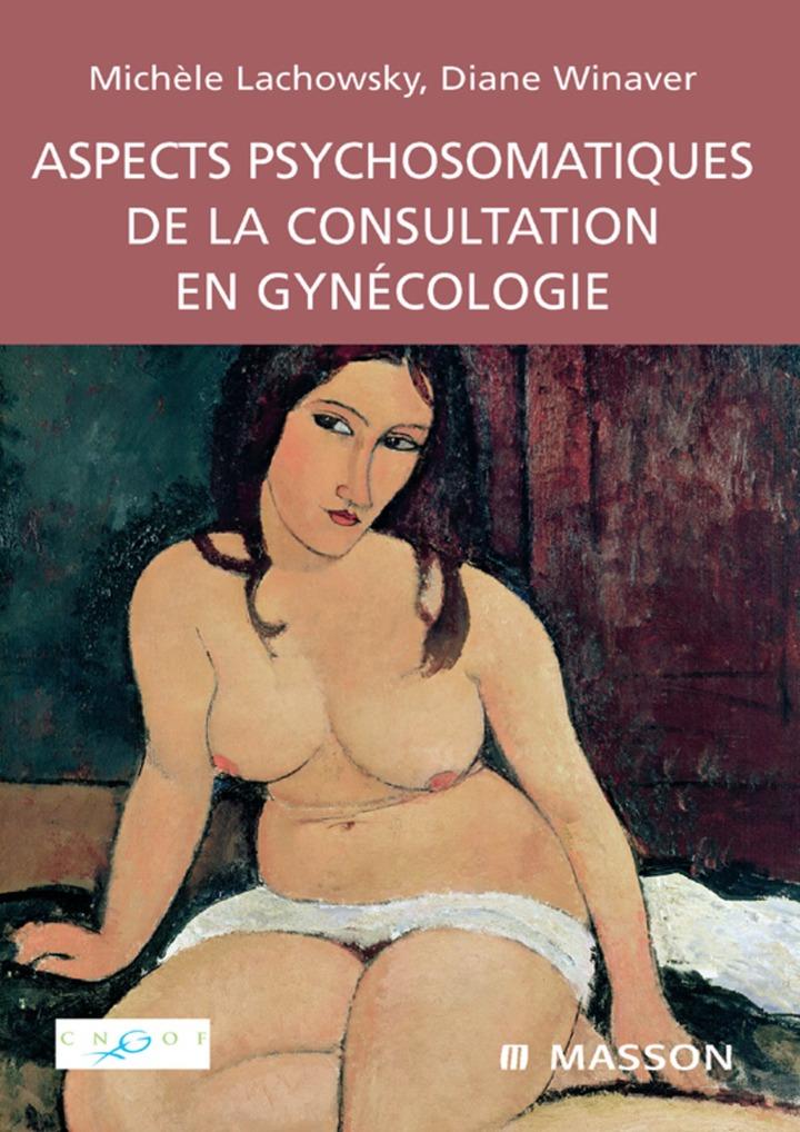 Aspects psychosomatiques de la consultation en gynécologie