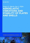 Aeroelastic Vibrations and Stability of Plates and Shells 9783110389456