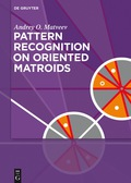 Pattern Recognition on Oriented Matroids 9783110530841