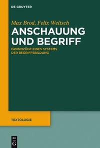 Anschauung und Begriff              by             Max Brod; Felix Weltsch