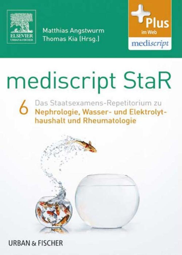 mediscript StaR 6 das Staatsexamens-Repetitorium zur Nephrologie, Wasser- und Elektrolythaushalt und Rheumatologie