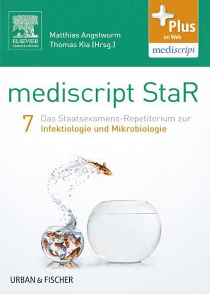 mediscript StaR 7 das Staatsexamens-Repetitorium zur Infektiologie und Mikrobiologie
