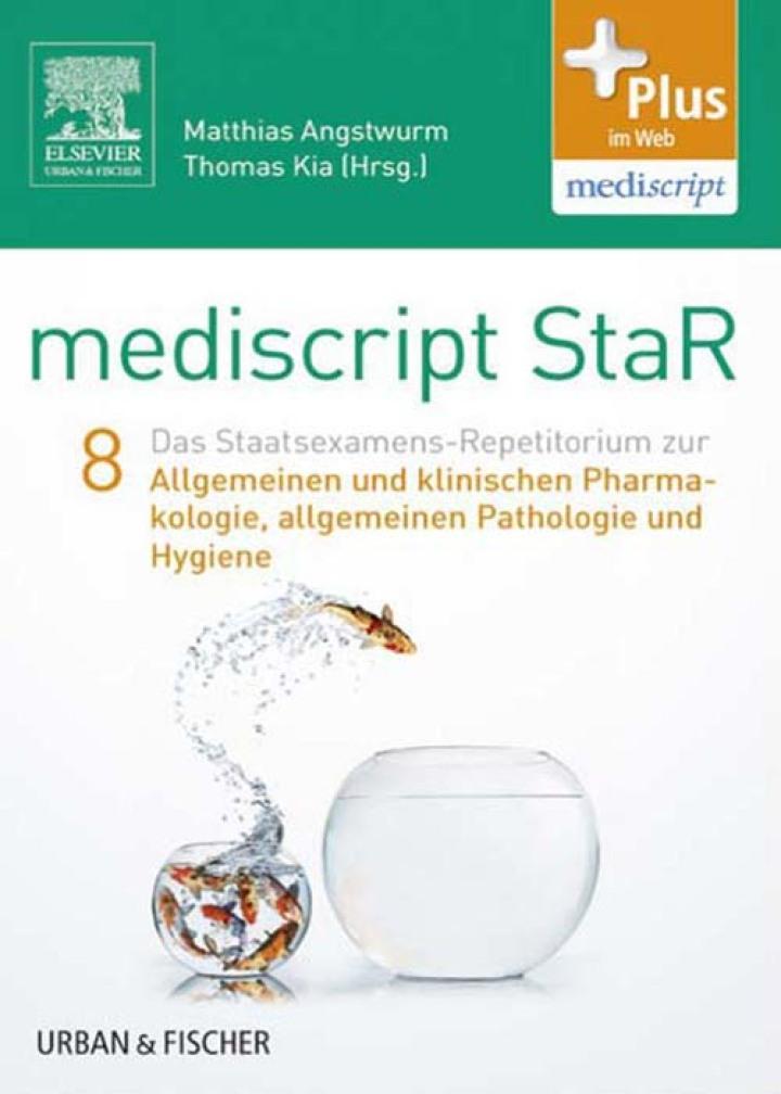 mediscript StaR 8 das Staatsexamens-Repetitorium zur allgemeinen und klinischen Pharmakologie, allgemeine Pathologie und Hygiene