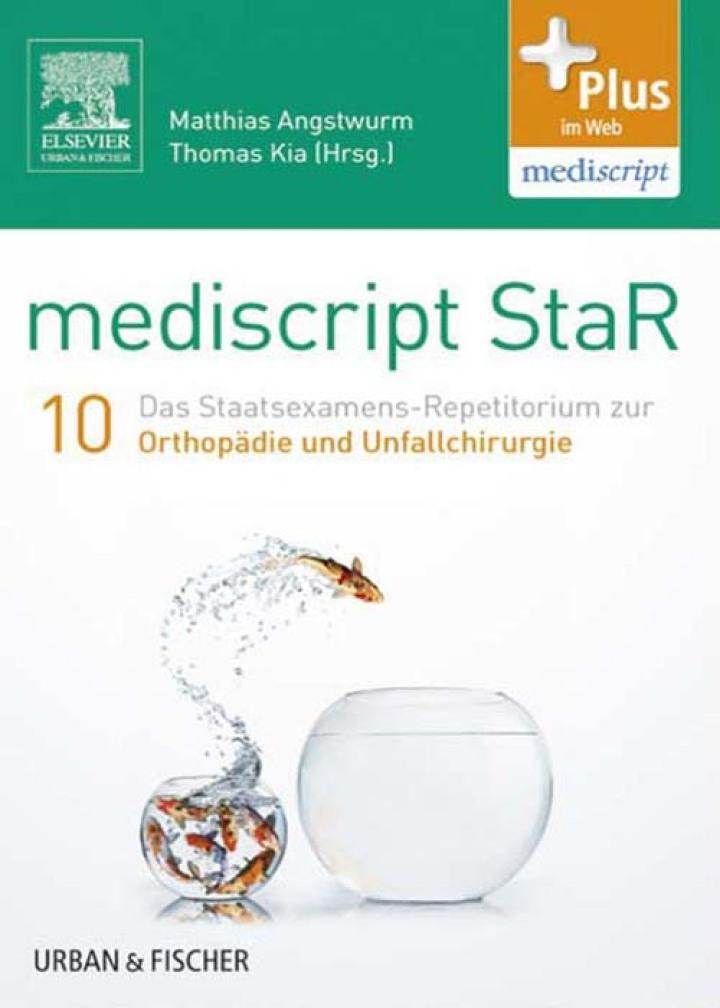 mediscript StaR 10 das Staatsexamens-Repetitorium zur Orthopädie und Unfallchirurgie