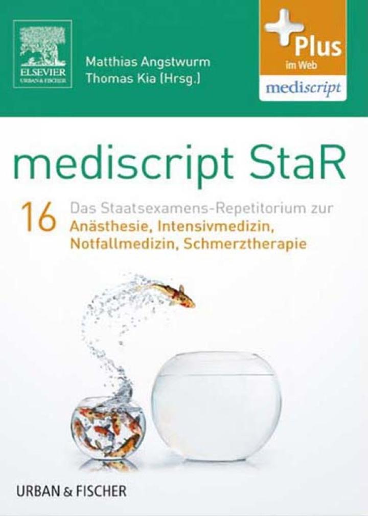 mediscript StaR 16 das Staatsexamens-Repetitorium zur Anästhesie, Intensivmedizin, Notfallmedizin, Schmerztherapie