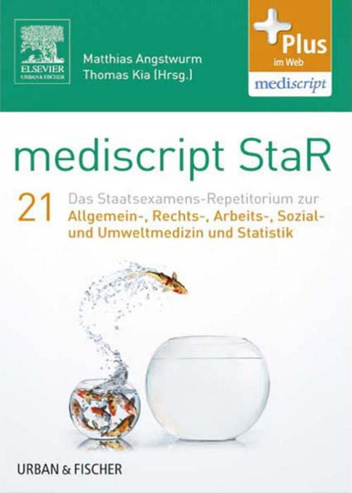 mediscript StaR 21 das Staatsexamens-Repetitorium zur Allgemein-, Rechts-, Arbeits-, Sozial- und Umweltmedizin und Statistik