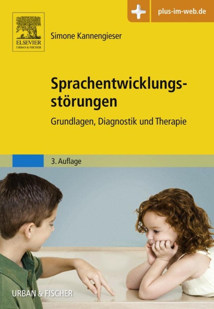 Sprachentwicklungsstörungen: Grundlagen, Diagnostik und Therapie