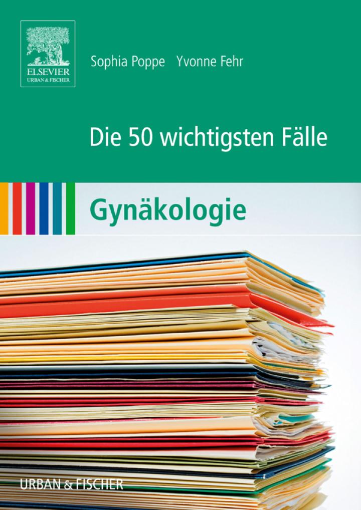 Die 50 wichtigsten Fälle Gynäkologie