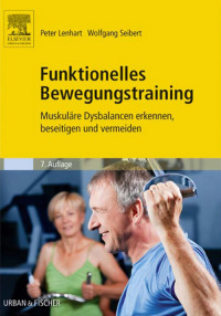 Funktionelles Bewegungstraining              by             Peter Lenhart; Wolfgang Seibert