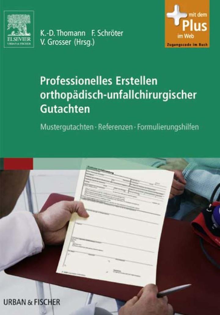 Professionelles Erstellen orthopädisch-unfallchirurgischer Gutachten