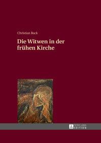 Die Witwen in der frühen Kirche              by             Christian Back