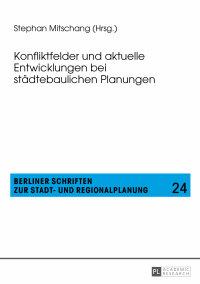 Konfliktfelder und aktuelle Entwicklungen bei städtebaulichen Planungen              by             Stephan Mitschang