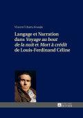 Langage et Narration dans «Voyage au bout de la nuit» et «Mort à crédit» de Louis-Ferdinand Céline 9783653986303