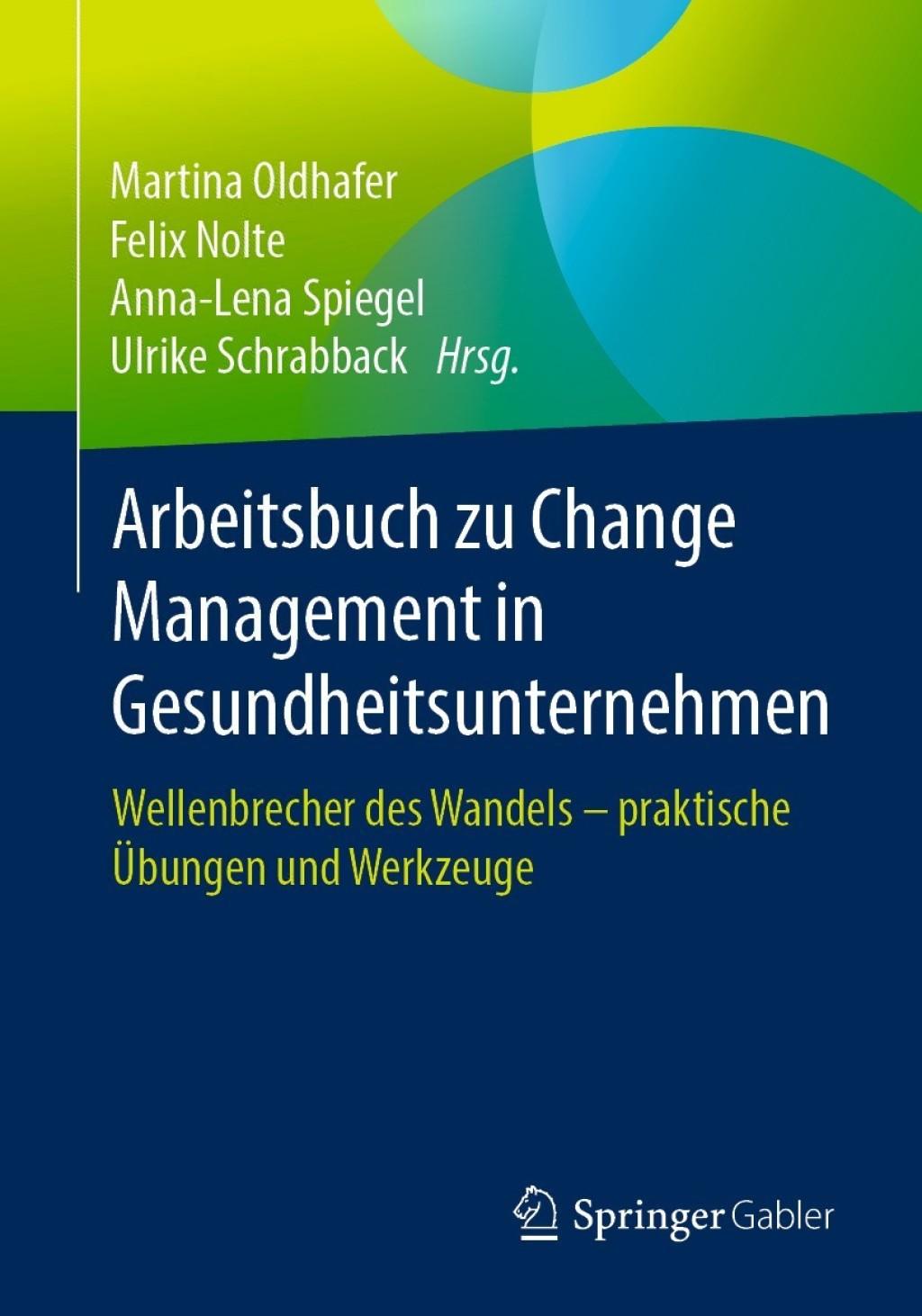 Arbeitsbuch zu Change Management in Gesundheitsunternehmen (eBook) - Martina Oldhafer