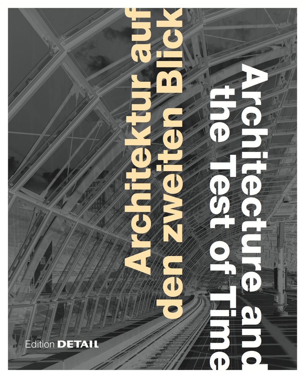 Architektur auf den zweiten Blick / Architecture and the Test of Time (eBook) - Keiko Arima; Oliver Herwig; Frank Kaltenbach; Julia Liese; Roland Pawlitschko; Christian Schittich;
