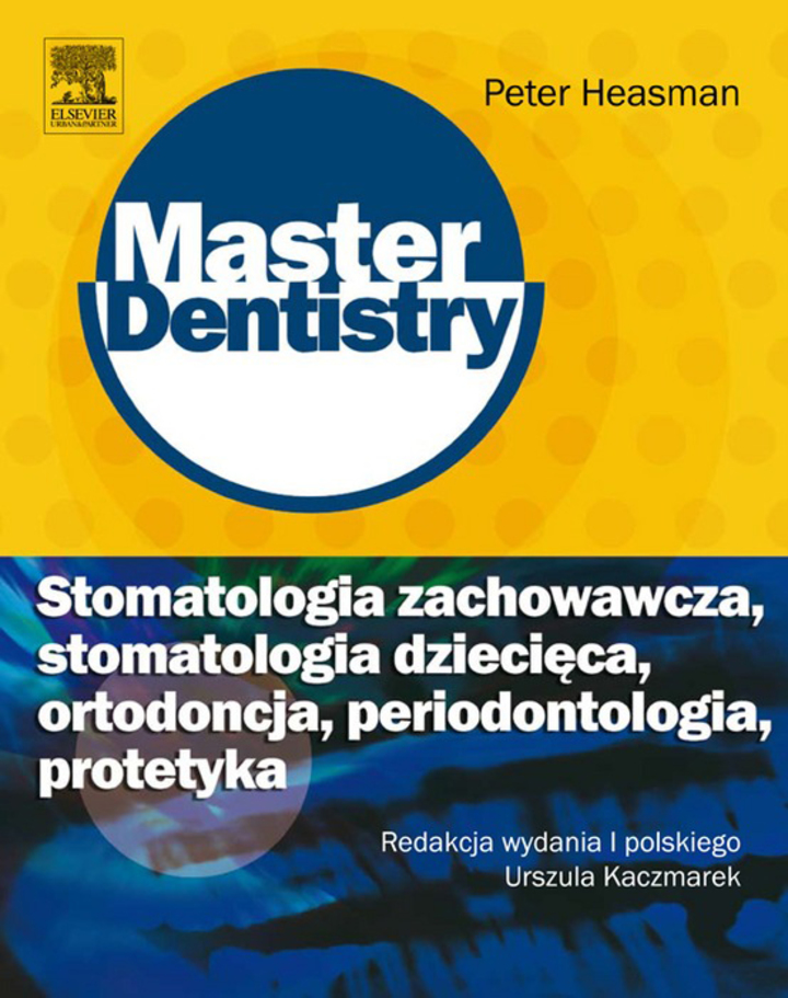 Stomatologia zachowawcza, stomatologia dziecieca, ortodoncja, periodontologia, protetyka. Seria Master Dentistry