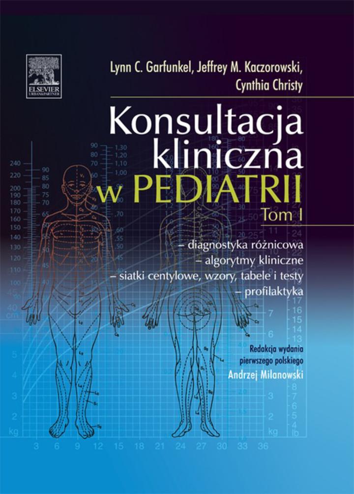 Konsultacja kliniczna w pediatrii. Tom 1