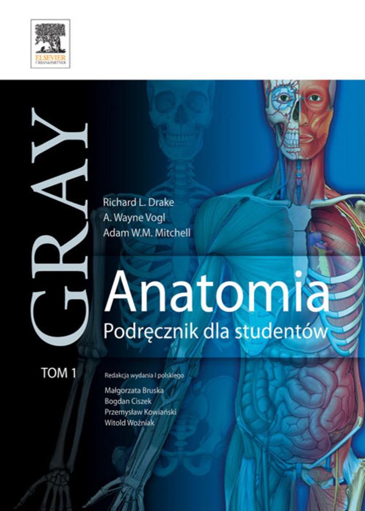 Anatomia. Podręcznik dla studentów. Gray. Tom 1