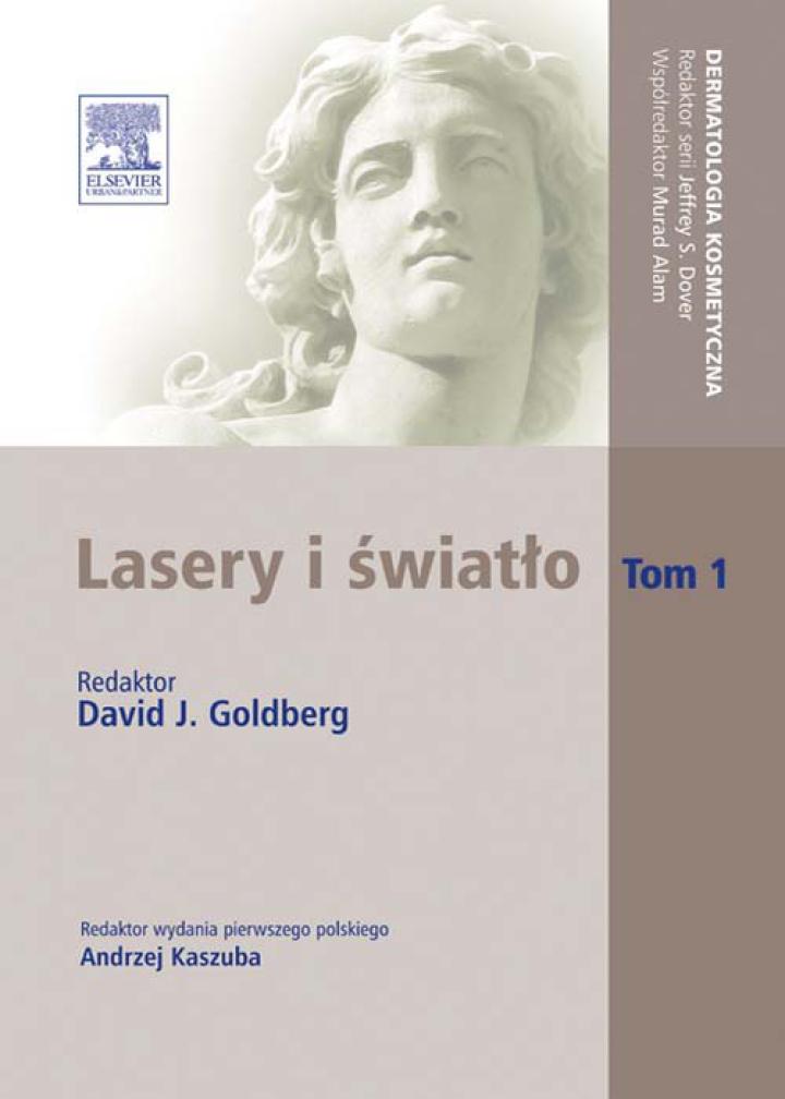 Lasery i światło. Tom 1. Seria Dermatologia Kosmetyczna