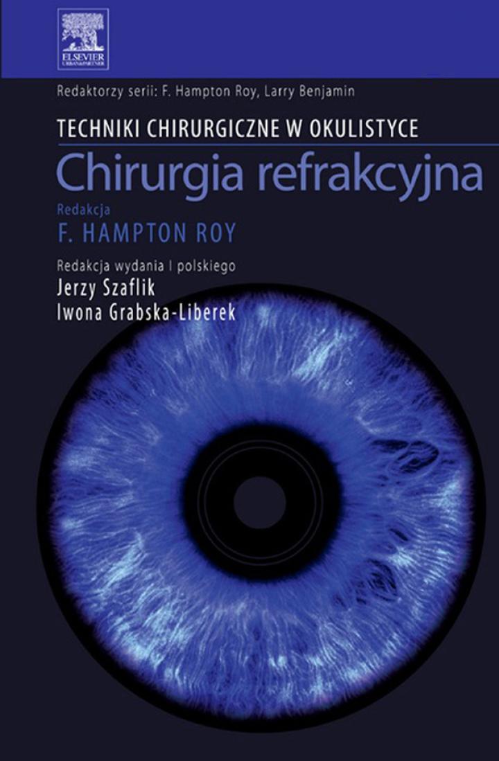 Chirurgia refrakcyjna. Seria Techniki Chirurgiczne w Okulistyce