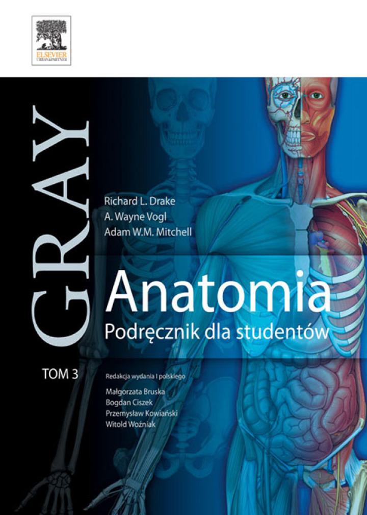 Anatomia. Podręcznik dla studentów. Gray. Tom 3