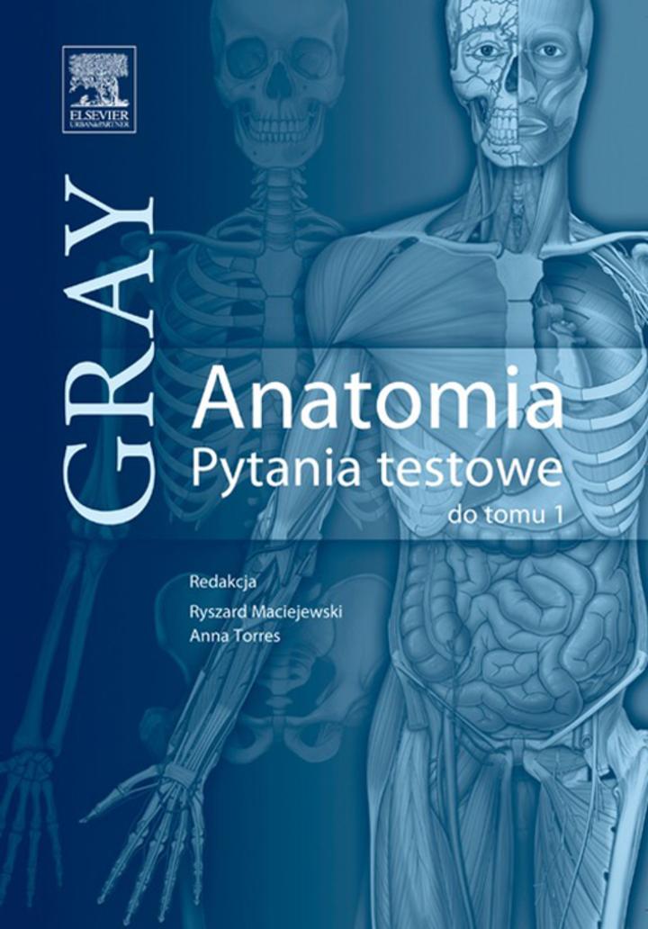 Anatomia Gray. Pytania testowe. Tom 1