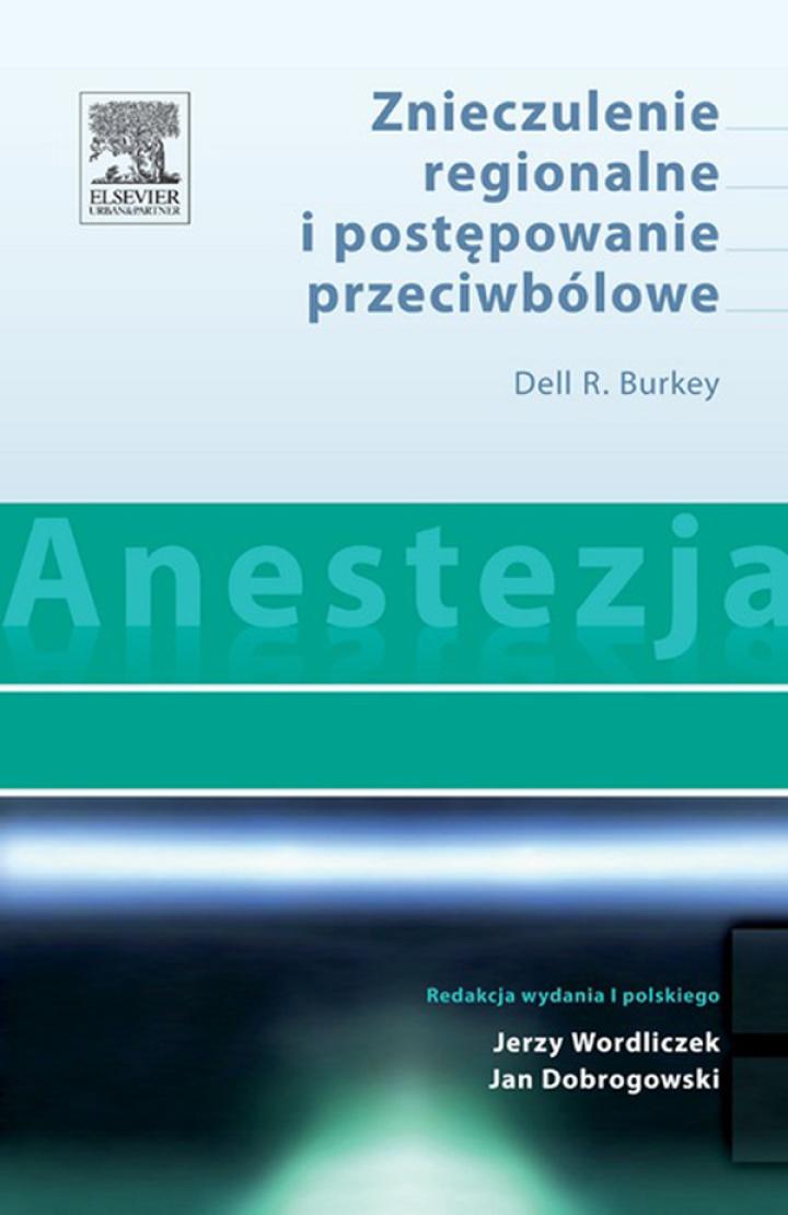 Anestezja. Znieczulenie regionalne i postępowanie przeciwbólowe