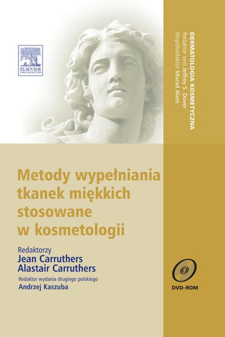 Metody wypełniania tkanek miękkich stosowane w kosmetologii. Seria Dermatologia Kosmetyczna, II wyd.